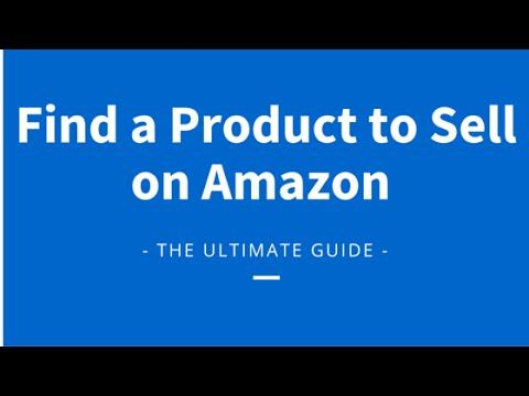 (GUIDE) How to Find the Best products to Sell on Amazon FBA