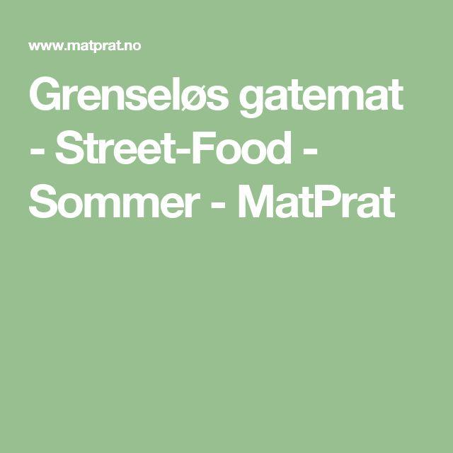 Grenseløs gatemat - StreetFood - Sommer - MatPrat