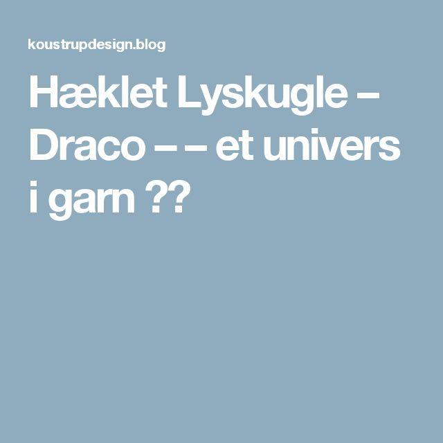 Hæklet Lyskugle – Draco – – et univers i garn ❤️