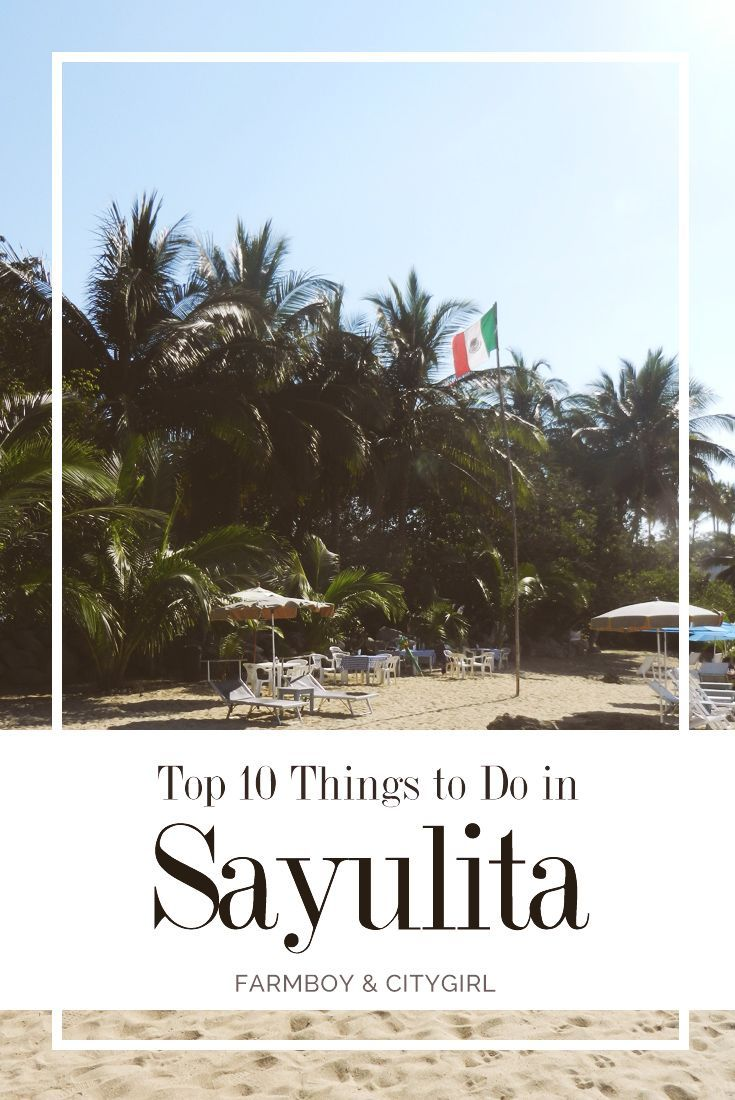 Top 10 things to do in Sayulita, Mexico | farmboyandcitygir...