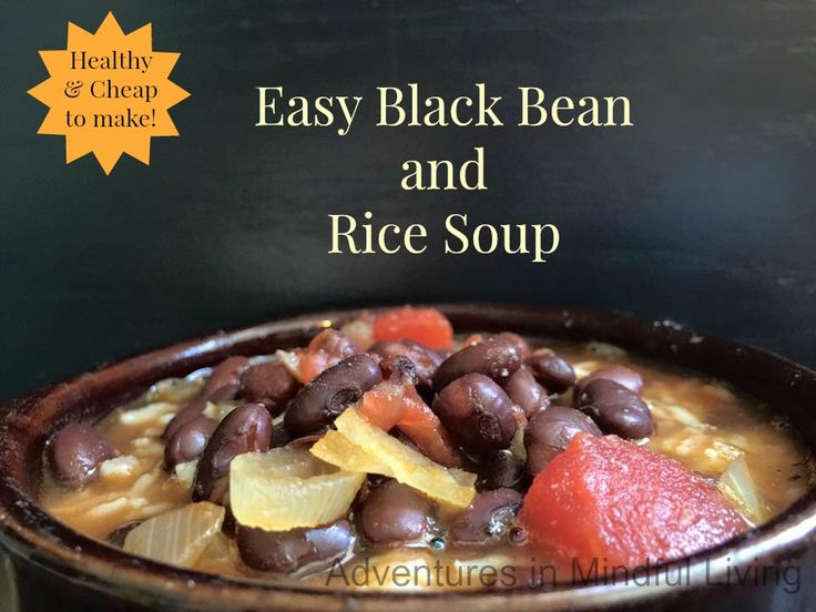 Easy Black Bean and Rice Soup - Adventures in Mindful LivingAdventures in Mindful Living