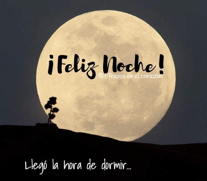 Feliz Noche Llego La Hora De Dormir Trazosenelcorazon