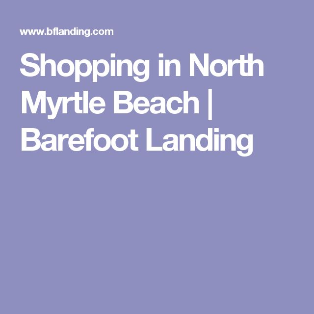 Shopping in North Myrtle Beach | Barefoot Landing