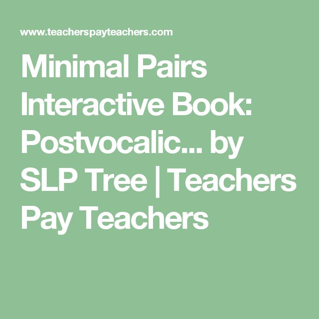 Minimal Pairs Interactive Book: Postvocalic... by SLP Tree | Teachers Pay Teachers