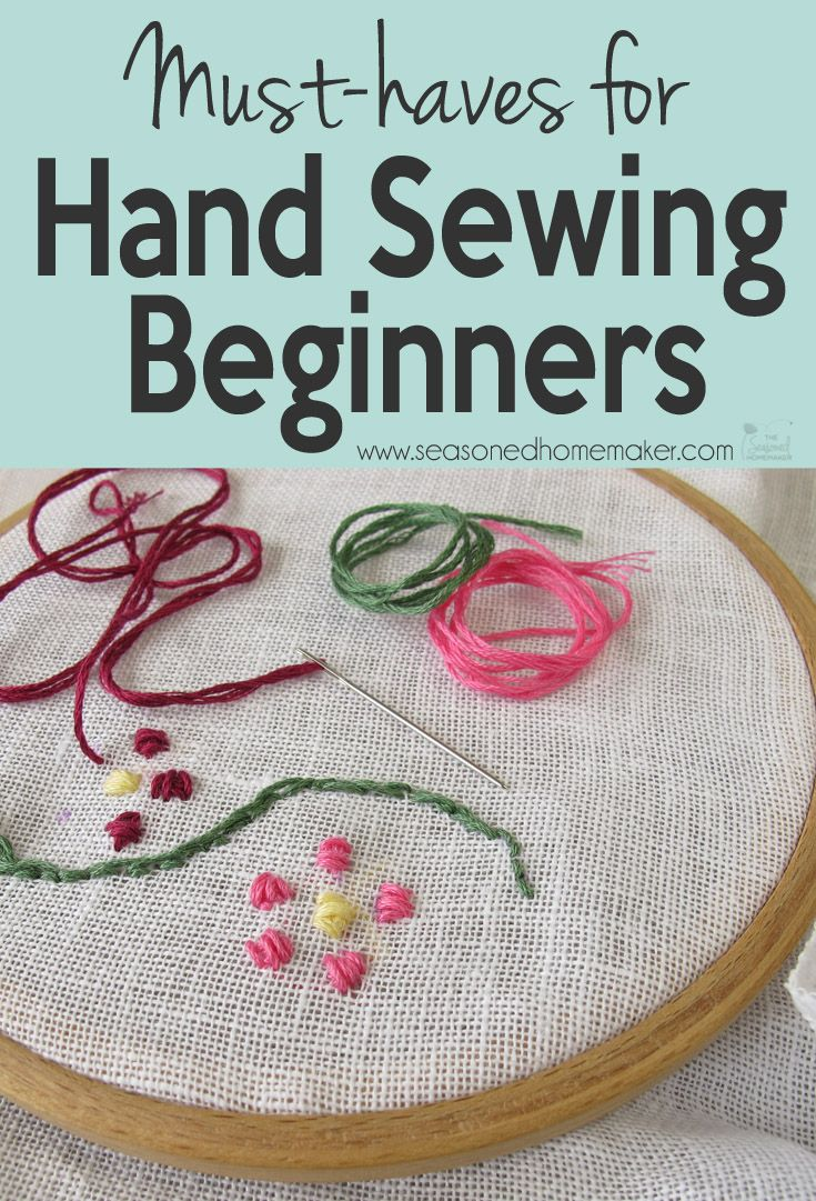 Hand-Sewing Must-haves for Beginners | Supplies, By and Hands