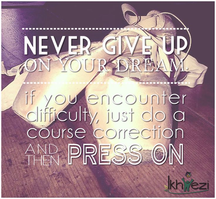 Never give up on your dreams. If you encounter difficulty, just do a course correction and then press on. #dream #dreams #nevergiveup #presson #ikhwezi #ikhweziteam #ikhweziguidance (scheduled via http://www.tailwindapp.com?utm_source=pinterest&utm_medium=twpin&utm_content=post25570918&utm_campaign=scheduler_attribution)