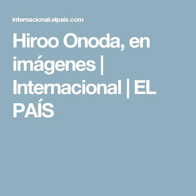 Hiroo Onoda, en imágenes | Internacional | EL PAÍS