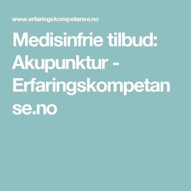 Medisinfrie tilbud: Akupunktur - Erfaringskompetanse.no