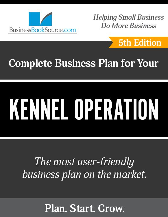 The Business Plan for Your Kennel Operation Dog kennel Business