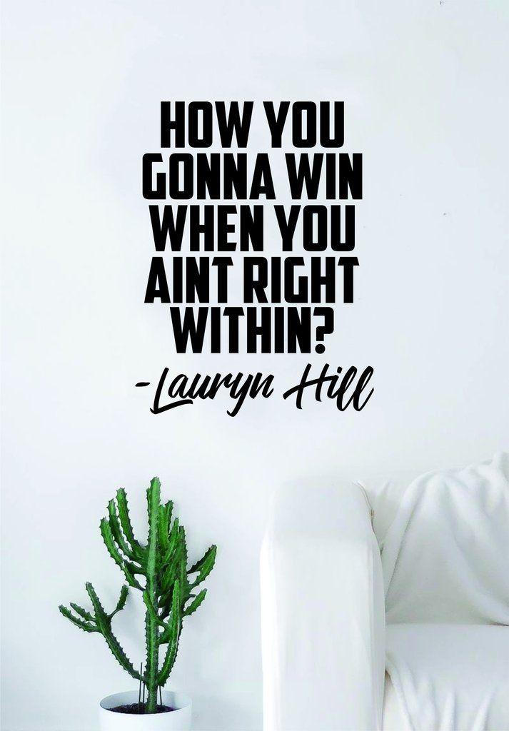 Lauryn Hill How You Gonna Win Quote Decal Sticker Wall Vinyl Art Music Rap Hip Hop Lyrics Home Decor Inspirational Win Girls