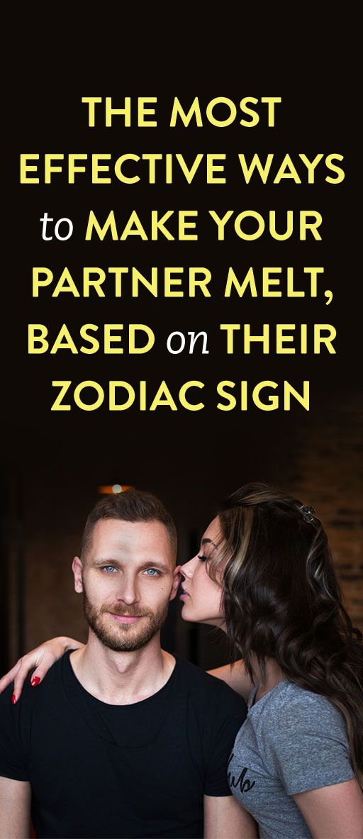 The most effective ways to make your partner melt, based on their zodiac sign