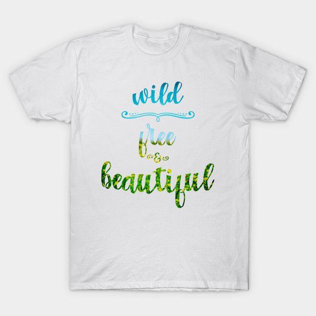 You are beautiful!  #fashion #women #free #wildandfree #beautiful #nature #tshirt #teepublic #lovelytshirt #colors #quote