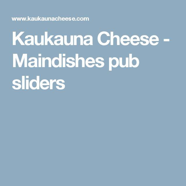 Kaukauna Cheese - Maindishes pub sliders