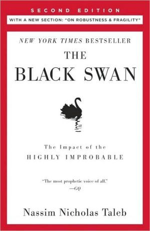 "The+Black+Swan:+The+Impact+of+the+Highly+Improbable+(With+a+new+section:+""On+Robustness+and+Fragility"")"