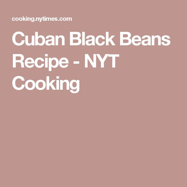 Cuban Black Beans Recipe - NYT Cooking