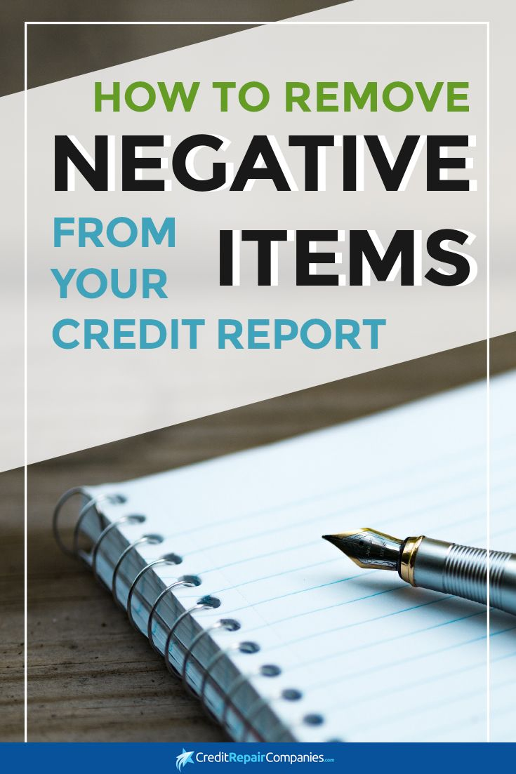 How To Remove Negative Items From Your Credit Report In 2017