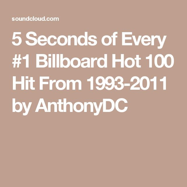 5 Seconds of Every #1 Billboard Hot 100 Hit From 1993-2011 by AnthonyDC