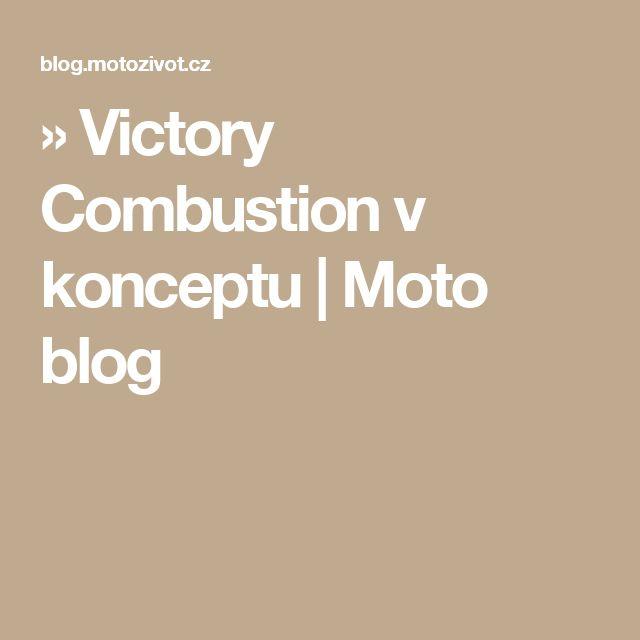 » Victory Combustion v konceptu  | Moto blog