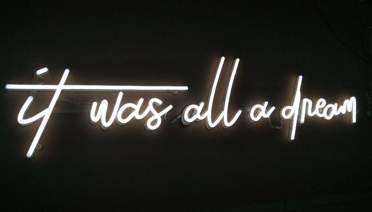 It Was All A Dream Neon Sign Captivating 1069 Best La Lumiere Parle Images On Pinterest  Neon Signs Neon Design Decoration
