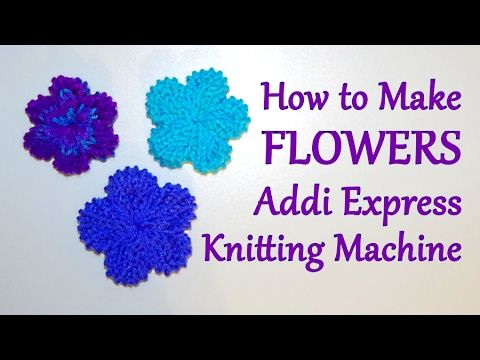 How to Make Flowers on your Addi Express Knitting Machine | Yay For Yarn - YouTube