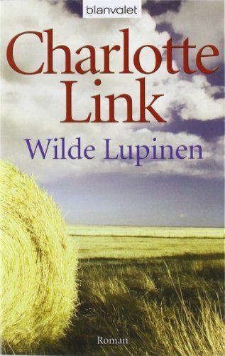 Wilde Lupinen: Roman von Charlotte Link http://www.amazon.de/dp/3442374170/ref=cm_sw_r_pi_dp_VH3.tb0Y2YC62