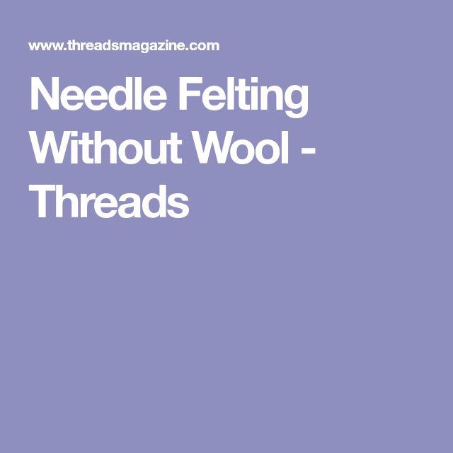 Needle Felting Without Wool - Threads