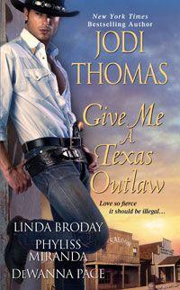 Give Me a Texas Outlaw | Anthologies | Jodi Thomas