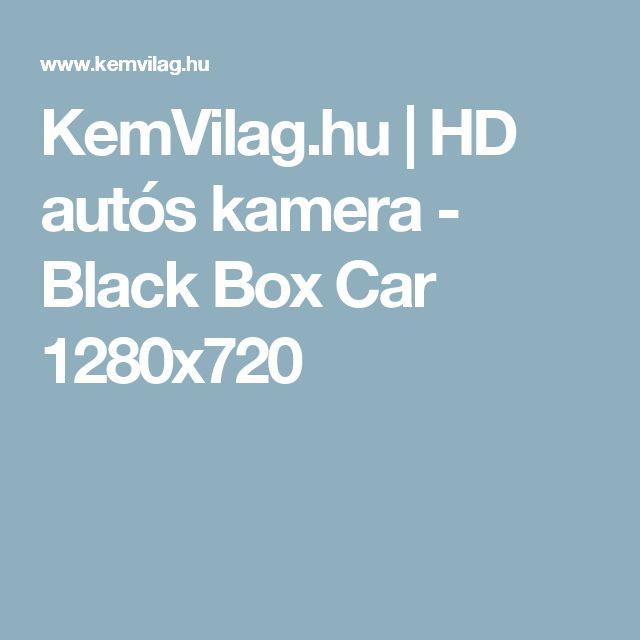 KemVilag.hu | HD autós kamera - Black Box Car 1280x720