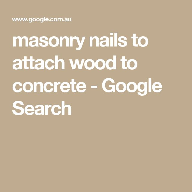 masonry nails to attach wood to concrete - Google Search