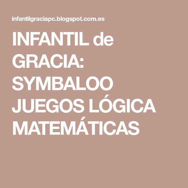 INFANTIL de GRACIA: SYMBALOO JUEGOS LÓGICA MATEMÁTICAS