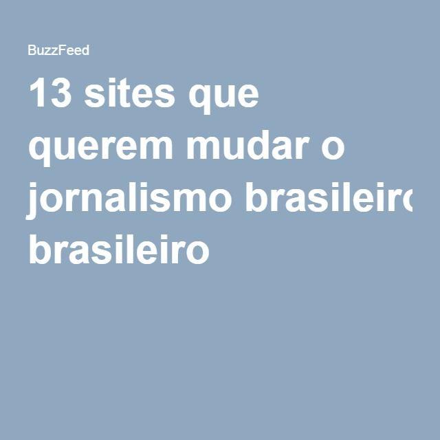 13 sites que querem mudar o jornalismo brasileiro