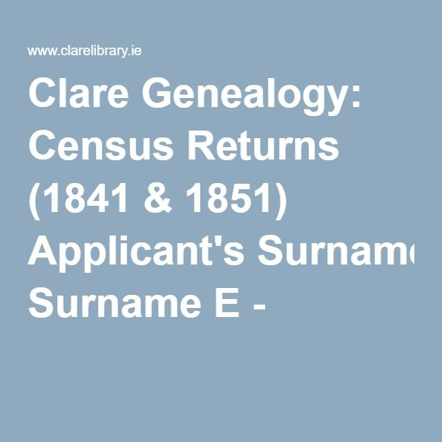 Clare Genealogy: Census Returns (1841 & 1851) Applicant's Surname E - K