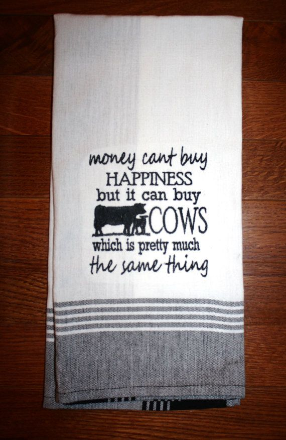 My dad lives by this statement! This listing contains a cattle themed embroidered dunroven house towel that I have embroidered on. Thanks for