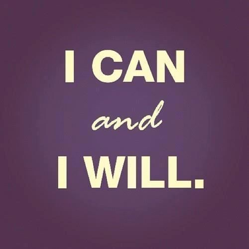 You can and you will! determination willpower strength quote