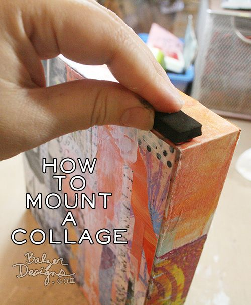 How to mount a collage.