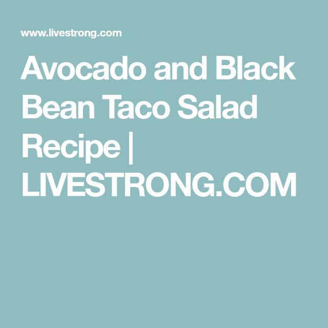 Avocado and Black Bean Taco Salad Recipe   LIVESTRONG.COM