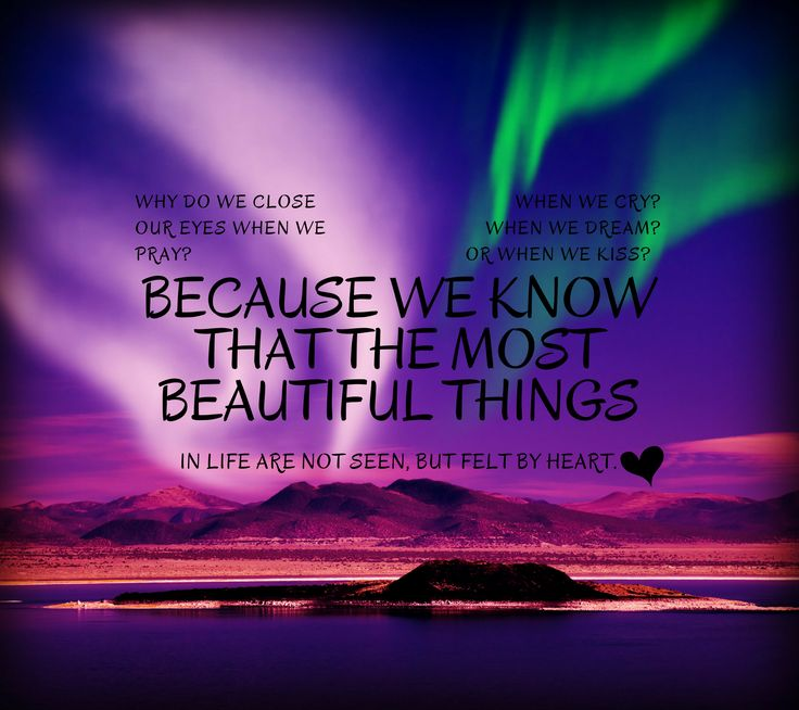 most beautiful things are not seen but felt with ♥