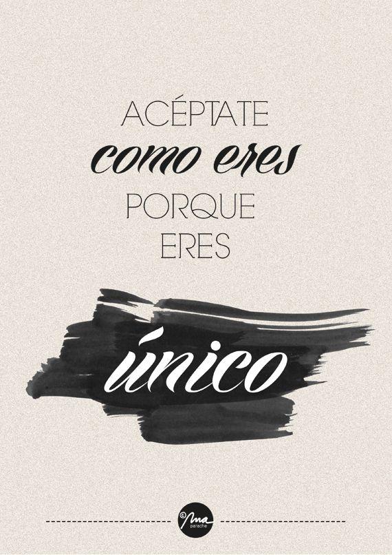 Acéptate como eres porque eres único #Frases para recordar ☆