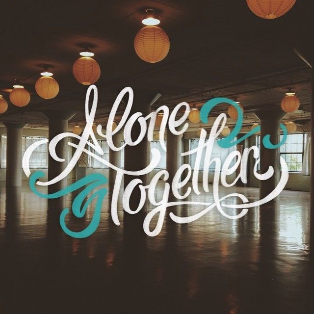"Hand lettering ""Alone Together"" by Joshua Phillips"