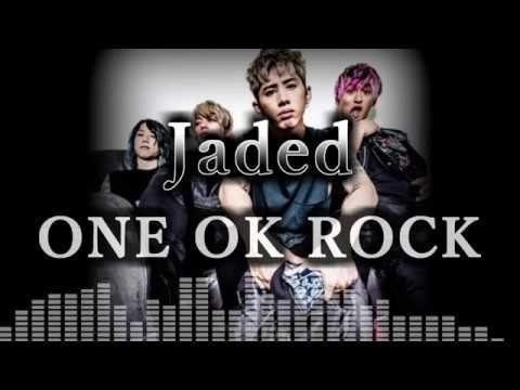 ONE OK ROCK - Jaded 和訳、カタカナ付き - YouTube