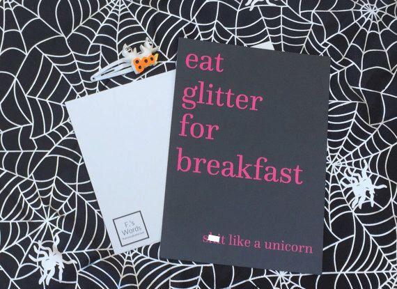 Eat Glitter for Breakfast and Sh*t Like a Unicorn Funny Postcard Print Halloween Art. Gift for Artist, Barista or Bartender by FrancescaBurke on Etsy https://www.etsy.com/uk/listing/272789044/eat-glitter-for-breakfast-and-sht-like-a