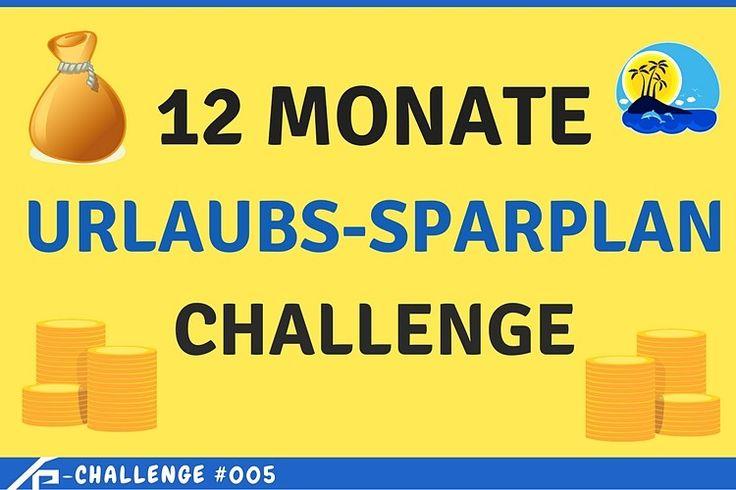 Sparplan für den Urlaub ▷ Mit dieser Challenge sparst du dir 1000€ in 12 Monate für deinen nächsten Urlaub ✓