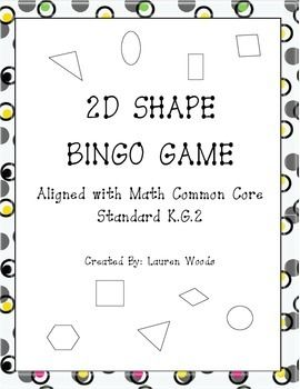 This is a fun game for students to practice recognizing 2D shapes in various sizes and orientations.  Shapes included are circle, rectangle, rhombus, oval, hexagon, and triangle.  It goes along with kindergarten common core standard K.G.2.  The file includes ten game cards along with shape calling cards which are great for a center activity!