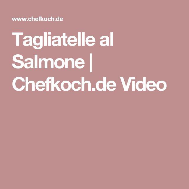Tagliatelle al Salmone | Chefkoch.de Video