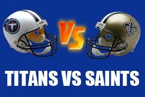 Tennessee Titans vs New Orleans Saints Live Streaming