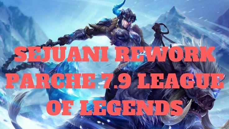 sejuani rework parche 7.9 lol league of legends
