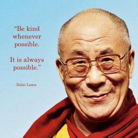 Dalai Lama - kindness <3 <3