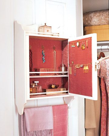 Jewelry Cabinet  A vintage medicine cabinet takes on a more glamorous role with ease. Refurbished and hung in the bedroom, an old wooden cabinet -- found at a flea market or yard sale -- is just the right size to stash jewelry, perfume, and other accoutrements.