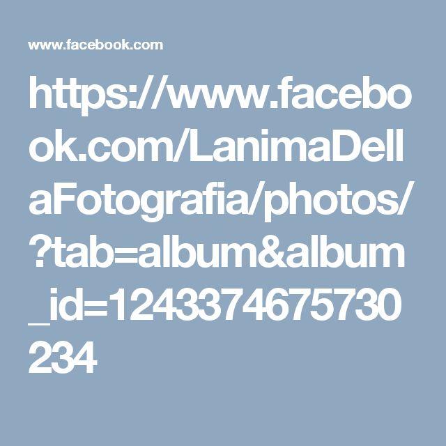 https://www.facebook.com/LanimaDellaFotografia/photos/?tab=album&album_id=1243374675730234