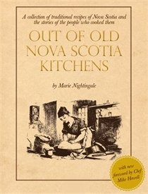 Out of Old Nova Scotia Kitchens.   A really neat book containing recipes that are ooooold, traced back many recipes to their roots in halifax's naval history, agricultural development in Cape breton, and others.